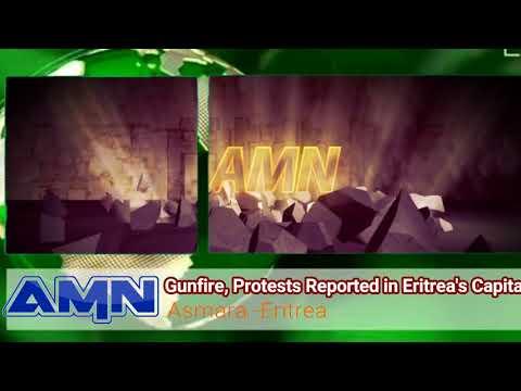 #Asmara  # eritrea Gunfire, Protests Reported in Eritrea's Capital