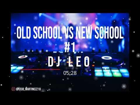 old-school-vs-new-school---dj-leo-(enganchado-2021)