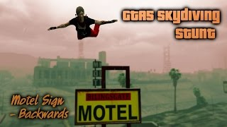 GTA5 PC Skydiving Stunt -  Motel Sign Backwards (unedited)