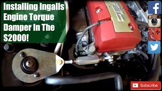 Installing Ingalls Engine Torque Damper In The S2000! (Project AP2 S2000 Part 6)