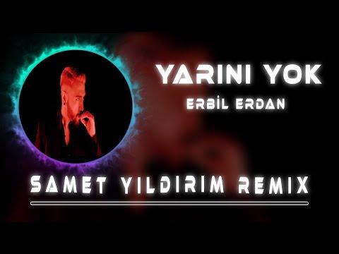Erbil Erdan - YARINI YOK ( Samet Yıldırım Remix )