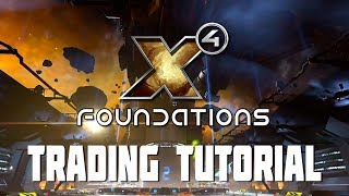 X4: Foundations - Getting Started Trading Tutorial