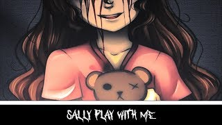 SALLY PLAY WITH ME (CREEPYPASTA) (FR)