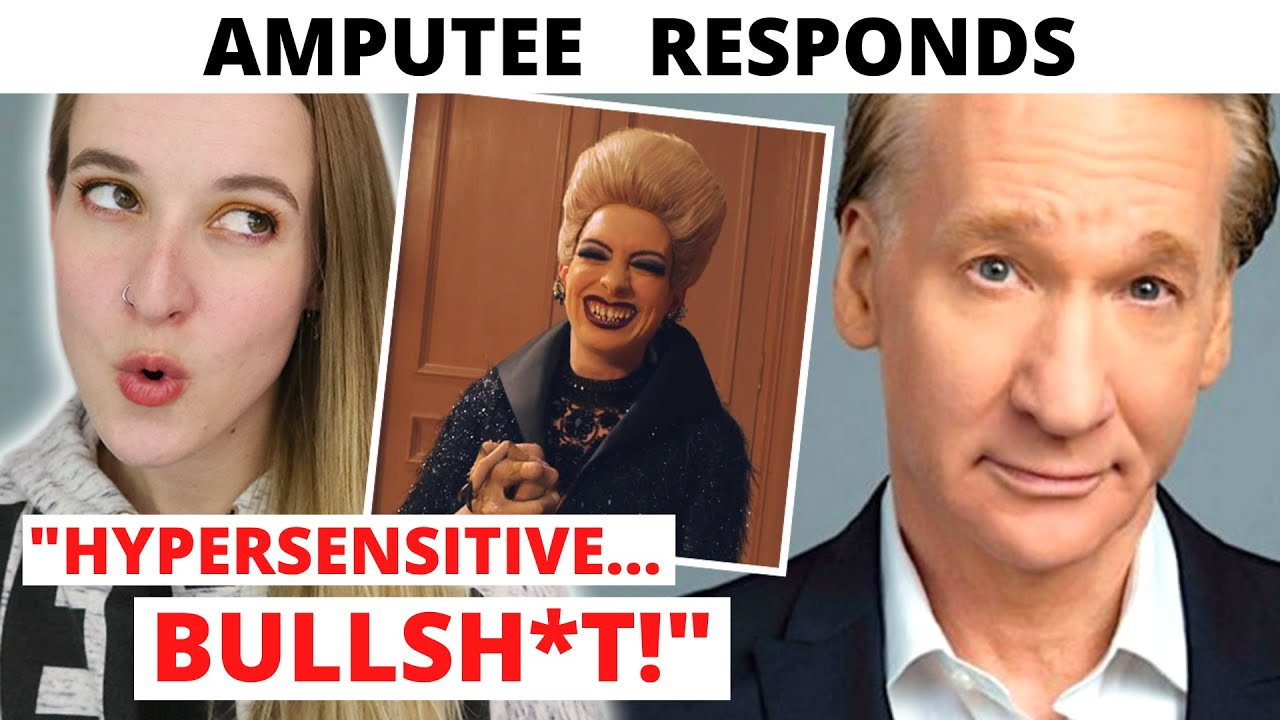 Responding to Bill Maher's Limb Difference Criticism...*The Witches Controversy*