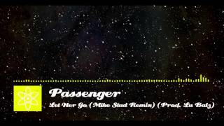 Passenger Let Her Go (Mike Stud Remix) (Prod Lu Balz)