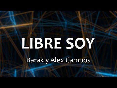 C0144 LIBRE SOY - Barak y Alex Campos (Letras)