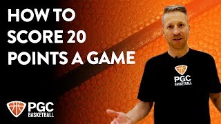 How To Score 20 Points A Game | Skills Training | PGC Basketball