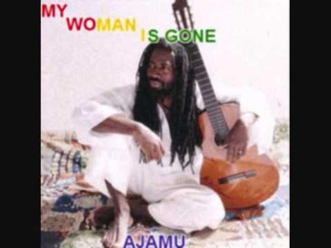 Ajamu - My Woman Is Gone