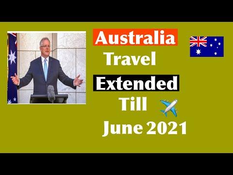 Australia Travel Update | Travel Extended Till  June 2021 |Latest Border Update