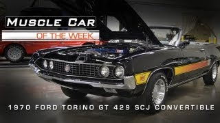 Muscle Car Of The Week Video #16: 1970 Ford Torino GT 429 SCJ Convertible