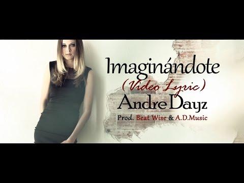 Imaginándote [Video Lyric] - Andre Dayz (Prod. By Beat Wise)