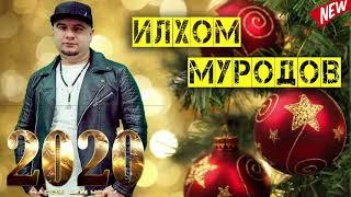 Илхом Муродов   дилакам  Ilhom Murodov   dilakam  2020 New