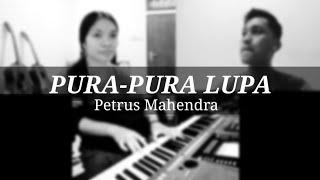 Pura-Pura Lupa Petrus Mahendra Cover