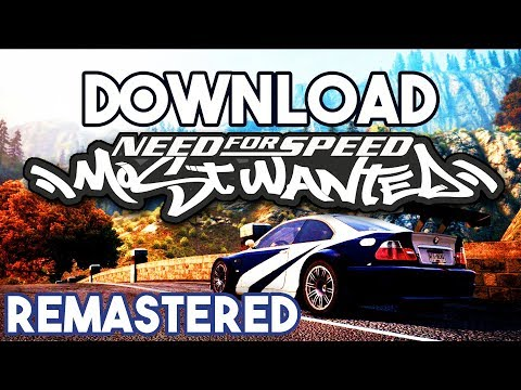 Need For Speed Most Wanted 2005 Remastered Mod Download 2018