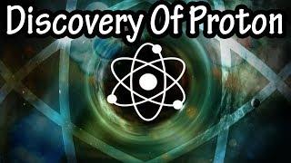 Discovery Of Proton Hindi