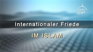 Internationaler Friede im Islam | Stimme des Kalifen