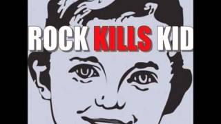 Rock Kills Kid - Again