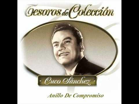 ''ANILLO DE COMPROMISO'' Cuco Sanchez.wmv