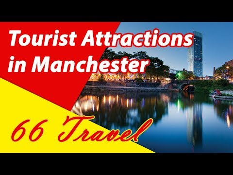List 8 Tourist Attractions in Manchester, England, United Kingdom | Travel to Europe