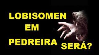 Cidade de Pedreira assustada com LOBISOMEN ... rindo muito!!