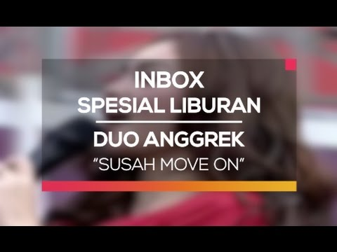 Duo Anggrek - Susah Move On (Inbox Spesial Liburan)