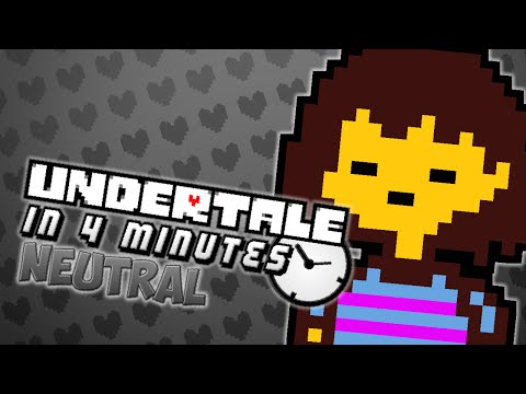 Undertale In 4 Minutes - Neutral