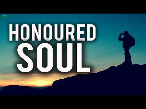 The Honoured Soul