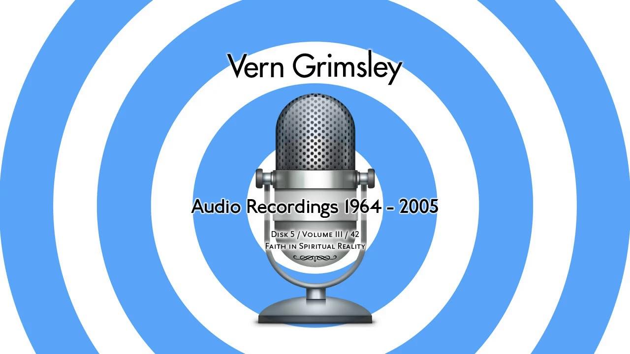 Vern Grimsley / Ron Craig Archive / D5 / V3 / 42 / Faith in Spiritual Reality