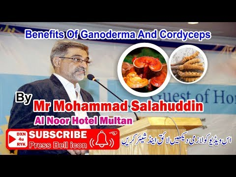 Benefits Of Ganoderma And Cordyceps By Mr Mohammad Salahuddin