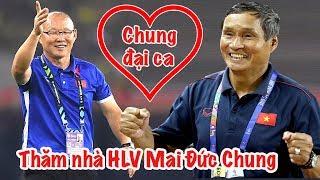 Thăm nhà HLV Mai Đức Chung & tình cảm ĐẶC BIỆT với HLV Park Hang Seo