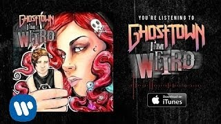 Ghost Town: Im Weird (LYRIC VIDEO)