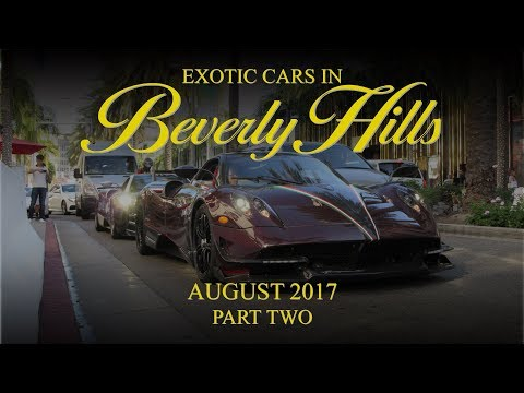 Exotic Cars in Beverly Hills - August 2017 (Part Two)