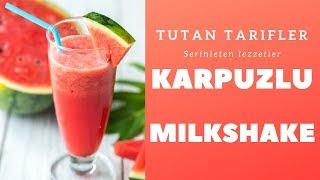 SERİNLETEN LEZZETLER Karpuzlu Milkshake Tarifi Tutan Tarifler