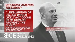 Top diplomat Gordon Sondland amends impeachment inquiry testimony