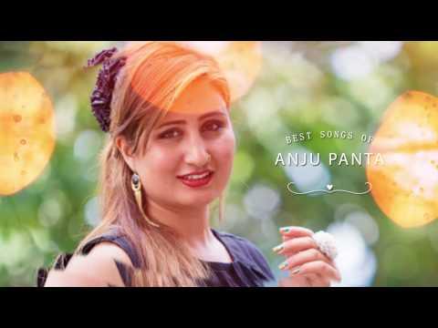 "New Nepali Song 2017 - "" Best Of Anju Panta "" || Super Hit Song Of Anju Panta"