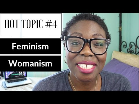 Hot Topic #4: Feminism vs Womanism