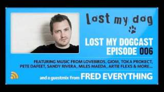 Lost My Dogcast 006 - Fred Everything