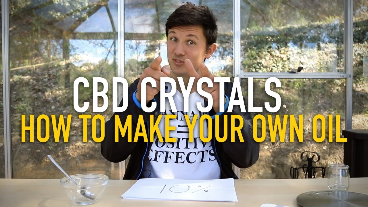 How to make your own CBD oil from 99% CBD crystals