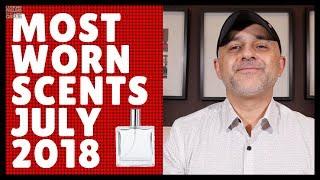 Most Worn Fragrances July 2018   Favorite Fragrances Of July 2018