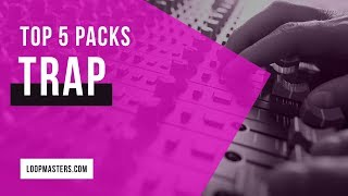 Top 5 | Best Selling Trap Loops Sample Packs on Loopmasters 2018