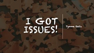 I Got Issues! - Tymme Reitz