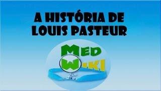 Medwiki - A história de Louis Pasteur