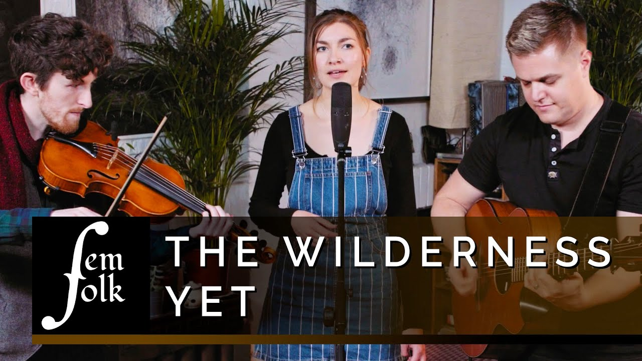 The Wilderness Yet - Woman of the Woods | Piano Factory Sessions