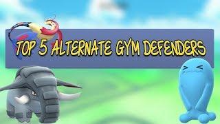 Top 5 Alternative Defenders In Pokemon Go
