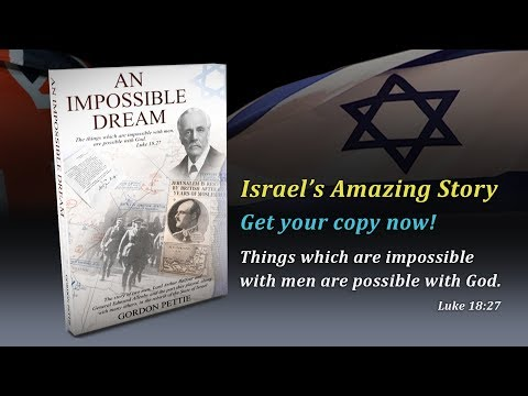 An Impossible Dream - Israel's Amazing Story & The Balfour Declaration