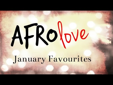 Afro Love January Favourites / Fashion, Music & Art