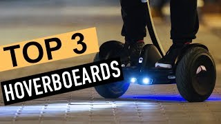 BEST 3 Hoverboeards 2018