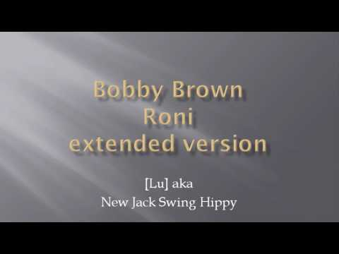 Bobby Brown - Roni - extended version