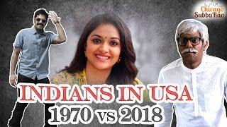 Indians in USA 1970 VS 2018 | Ft. Keerthy Suresh | Mahanati | Chicago Subbarao[CC]