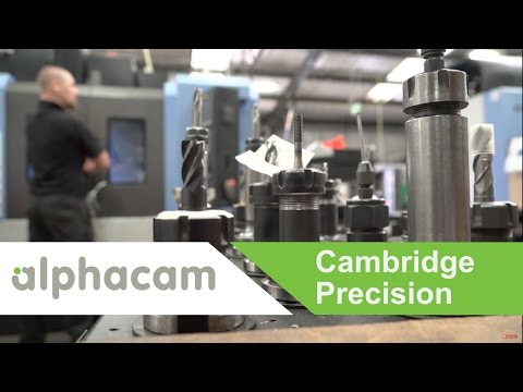 Cambridge Precision deploy Alphacam for high precision manufacturing